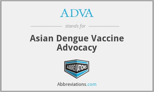 ADVA - Asian Dengue Vaccine Advocacy