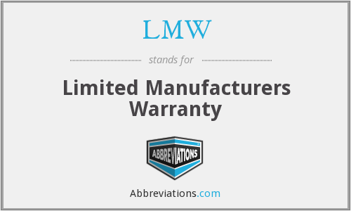 LMW - Limited Manufacturers Warranty