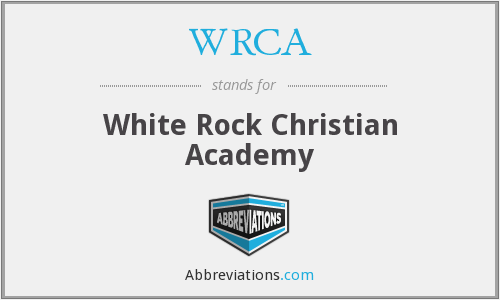 WRCA - White Rock Christian Academy