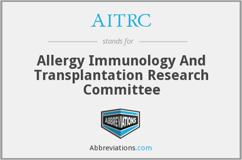 AITRC - Allergy Immunology And Transplantation Research Committee