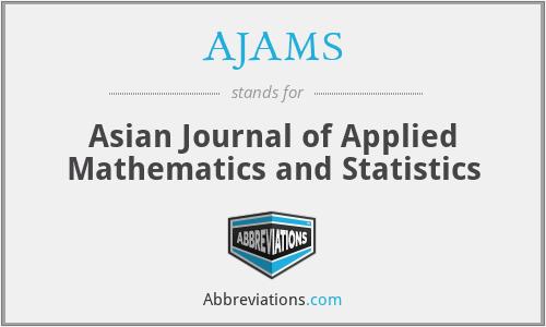 AJAMS - Asian Journal of Applied Mathematics and Statistics