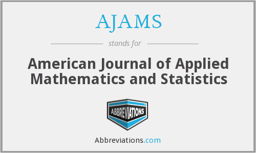 AJAMS - American Journal of Applied Mathematics and Statistics