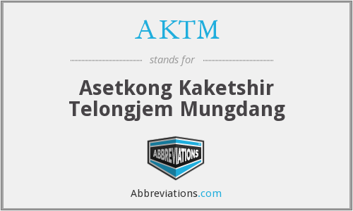 What does AKTM stand for?