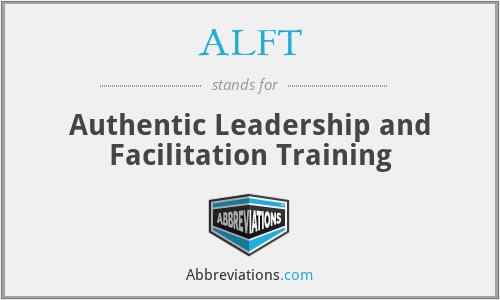 ALFT - Authentic Leadership and Facilitation Training