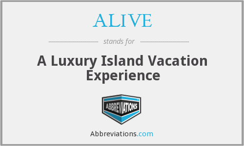 ALIVE - A Luxury Island Vacation Experience
