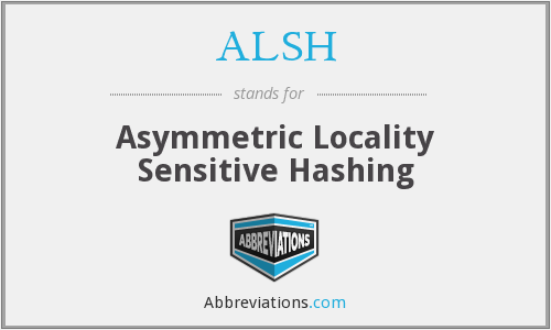 What does ALSH stand for?