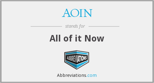 AOIN - All of it Now
