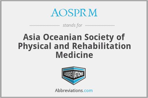 AOSPRM - Asia Oceanian Society of Physical and Rehabilitation Medicine