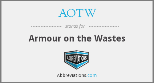 AOTW - Armour on the Wastes