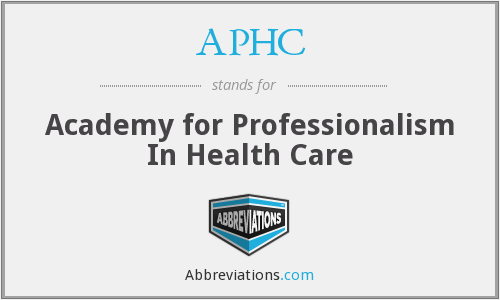 APHC - Academy for Professionalism In Health Care