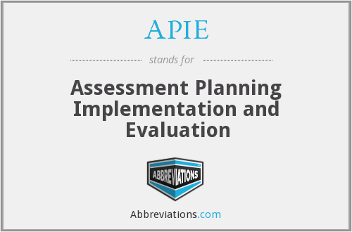 APIE - Assessment Planning Implementation and Evaluation