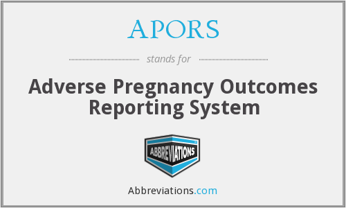 APORS - Adverse Pregnancy Outcomes Reporting System