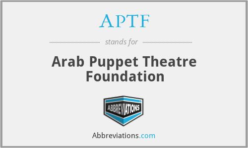 APTF - Arab Puppet Theatre Foundation