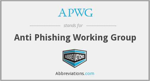 APWG - Anti Phishing Working Group