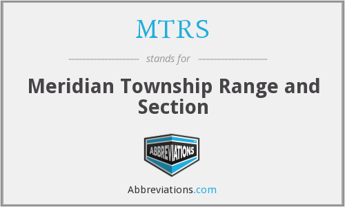 MTRS - Meridian Township Range and Section