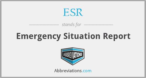 ESR - Emergency Situation Report
