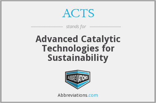 ACTS - Advanced Catalytic Technologies for Sustainability