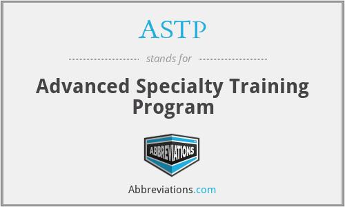 ASTP - Advanced Specialty Training Program