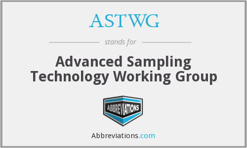 ASTWG - Advanced Sampling Technology Working Group