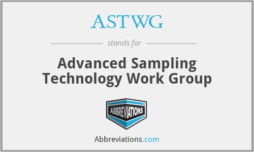 ASTWG - Advanced Sampling Technology Work Group