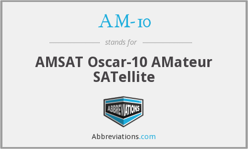 AM-10 - AMSAT Oscar-10 AMateur SATellite