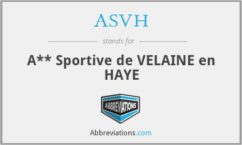 ASVH - A** Sportive de VELAINE en HAYE