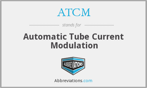 ATCM - Automatic Tube Current Modulation