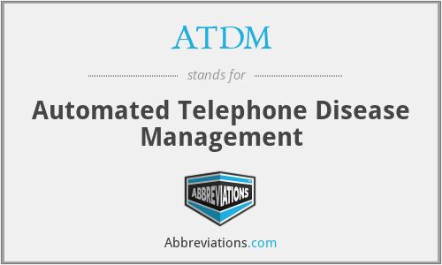ATDM - Automated Telephone Disease Management