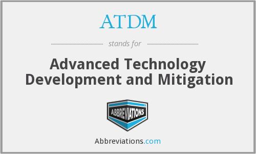 ATDM - Advanced Technology Development and Mitigation