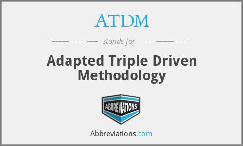 ATDM - Adapted Triple Driven Methodology