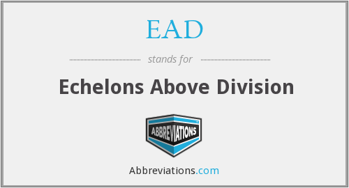 EAD - Echelons Above Division