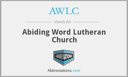 AWLC - Abiding Word Lutheran Church