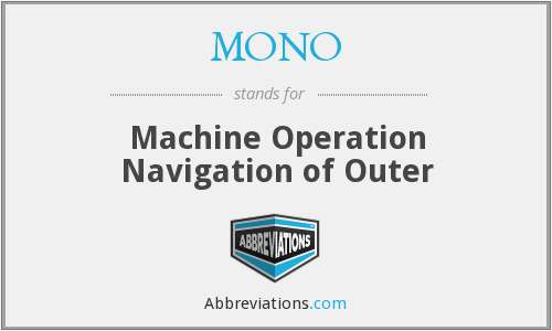 MONO - Machine Operation Navigation of Outer