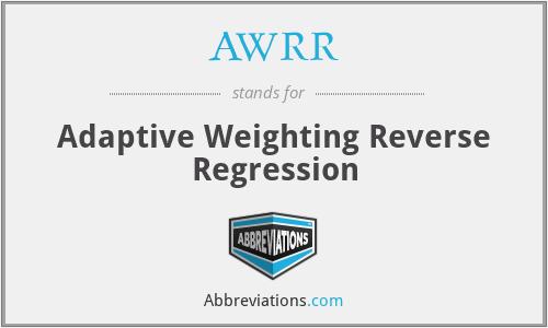 AWRR - Adaptive Weighting Reverse Regression