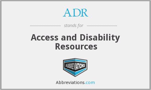 ADR - Access and Disability Resources