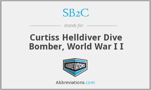 SB2C - Curtiss Helldiver Dive Bomber, World War I I