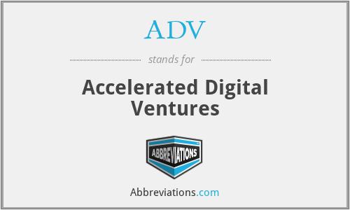 ADV - Accelerated Digital Ventures