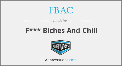 FBAC - F*** Biches And Chill