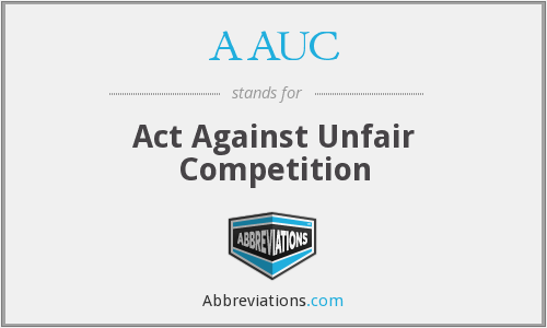 AAUC - Act Against Unfair Competition