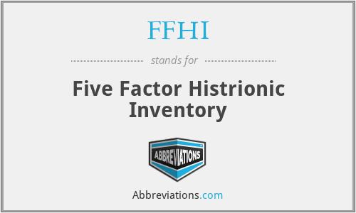 FFHI - Five Factor Histrionic Inventory