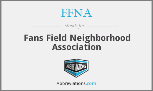 FFNA - Fans Field Neighborhood Association