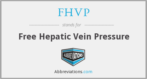 FHVP - Free Hepatic Vein Pressure