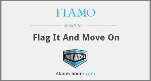 FIAMO - Flag It And Move On