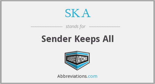 SKA - Sender Keeps All