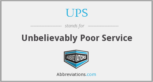 UPS - Unbelievably Poor Service