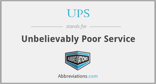 UPS - Unbelievably Poor Service