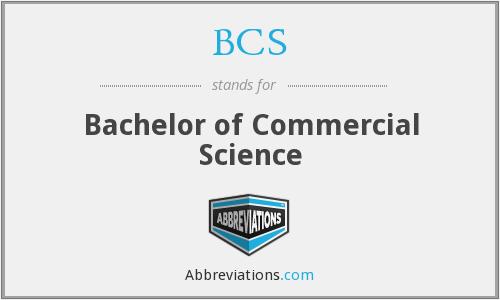 BCS - Bachelor of Commercial Science