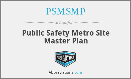 PSMSMP Public Safety Metro Site Master Plan – Site Plan Abbreviations