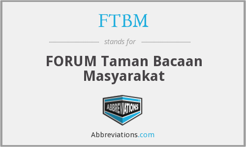What does FTBM stand for?
