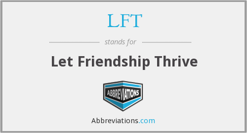 LFT - Let Friendship Thrive